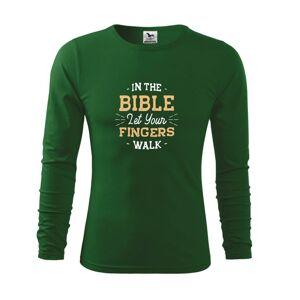 In the bible let your fingers walk - Triko s dlouhým rukávem FIT-T long sleeve