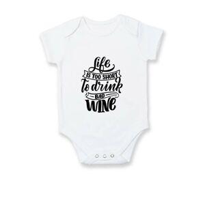 Life is a short to drink bad wine psací - Body kojenecké
