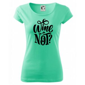 Wine not - černě - Pure dámské triko