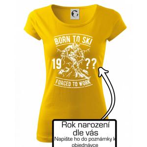 Born To Ski (vlastní ročník) - Pure dámské triko