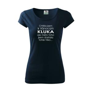 Chtěla jsem k Vánocům kluka - Pure dámské triko