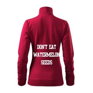 Don't eat watermelon seeds - Mikina dámská Viva bez kapuce