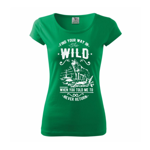 Find Your Way in the Wild - Pure dámské triko
