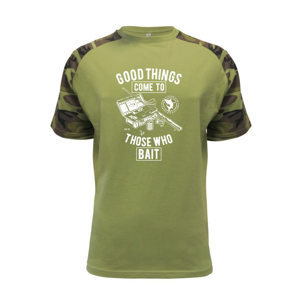 Good Things Come To Those Who Bait - Raglan Military