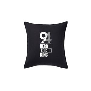 Hero, Legend, King x Queen 1994 - Polštář 50x50