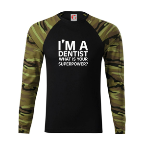 I Am A Dentist So What is Your Superpower - Camouflage LS