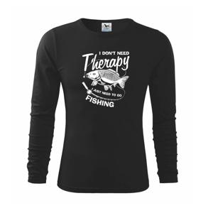 I dont need therapy - fishing - Triko dětské Long Sleeve
