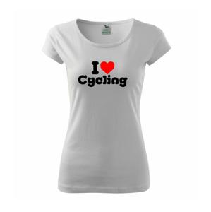 I love cycling - Pure dámské triko