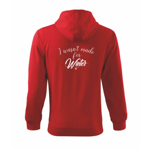 I wasnt make for a winter - Mikina s kapucí na zip trendy zipper