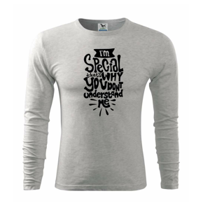 Im special thats why you dont understand me - Triko s dlouhým rukávem FIT-T long sleeve