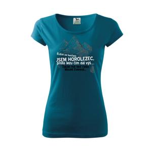 Jsem horolezec, proto lezu čím dál výš - Pure dámské triko