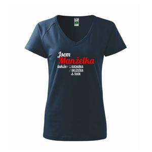 Jsem manželka-uklizečka-kuchařka-taxík - Tričko dámské Dream