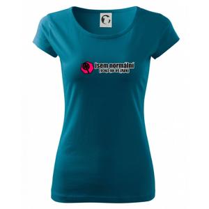 Jsem normální (když se mi chce) - Pure dámské triko