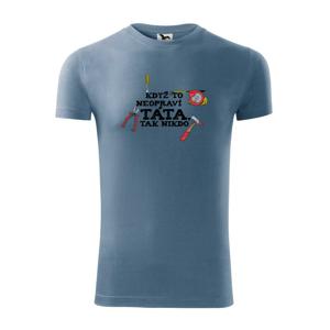 Když to neopraví táta, tak nikdo barevné - Viper FIT pánské triko