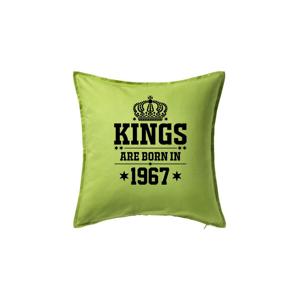 Kings are born in 1967 - Polštář 50x50