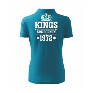 Kings are born in 1972 - Polokošile dámská Pique Polo