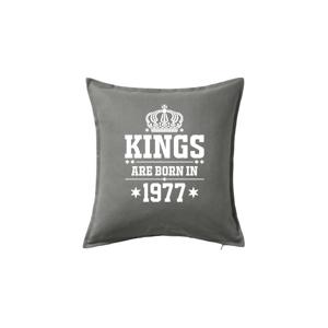 Kings are born in 1977 - Polštář 50x50