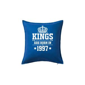 Kings are born in 1997 - Polštář 50x50