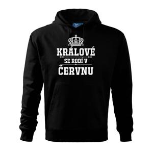 Králové se rodí v červnu - Mikina s kapucí hooded sweater