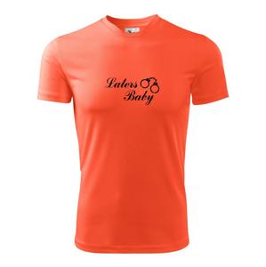 Laters baby pouta - Pánské triko Fantasy sportovní (dresovina)