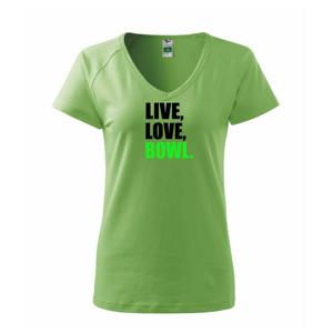 Live, Love, Bowl - Tričko dámské Dream