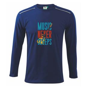 Music Never Sleeps - Triko s dlouhým rukávem Long Sleeve