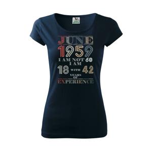 Narozeniny experience 1959 june - Pure dámské triko