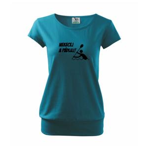 Nekecej a pádluj - Volné triko city
