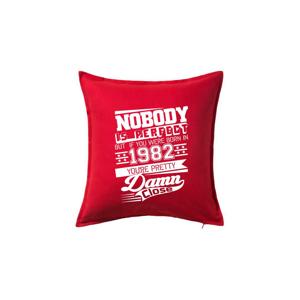 Nobody is perfect - 1982 - Polštář 50x50