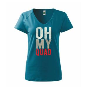 OH my Quad - Tričko dámské Dream