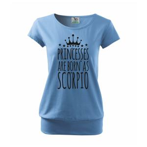 Princesses are born as Scorpio - Štír - Volné triko city