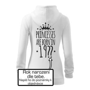 Princesses are born in (vlastní nápis - rok narození) - Dámská mikina trendy zippeer s kapucí