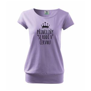 Princezny se rodí v červnu - Volné triko city