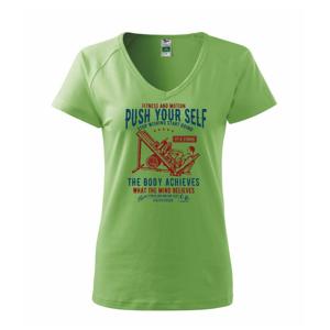 Push Yourself - Tričko dámské Dream
