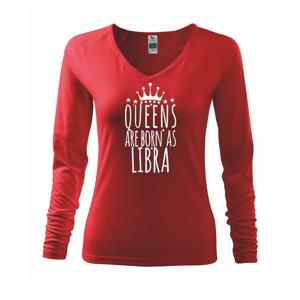 Queens are born as Libra - Váhy - Triko dámské Elegance