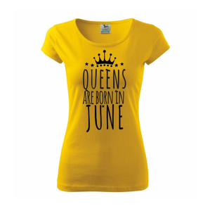 Queens are born in June - Pure dámské triko