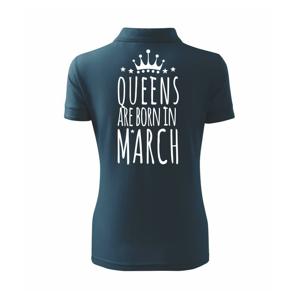 Queens are born in March - Polokošile dámská Pique Polo