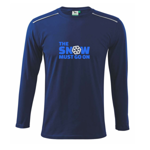 Snow must go on - Triko s dlouhým rukávem Long Sleeve