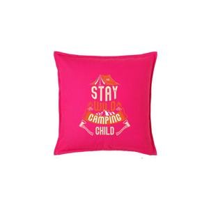 Stay wild camping child - Polštář 50x50