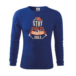 Stay wild camping child - Triko dětské Long Sleeve