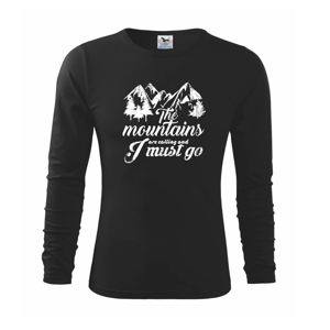 The mountains are calling and i must go - Triko dětské Long Sleeve