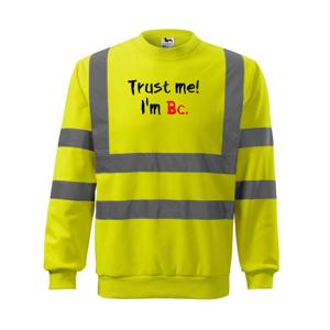 Trust me I´m  Bc. / Věř mi jsem Bc. - Reflexní mikina