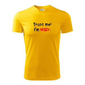 Trust me I´m  MUDr. / Věř mi jsem MUDR. - Dětské triko Fantasy sportovní (dresovina)