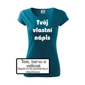 Tvůj vlastní nápis - Pure dámské triko
