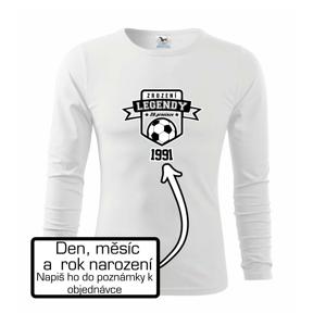 Zrození fotbalové legendy - tvůj den a rok narození - Triko dětské Long Sleeve